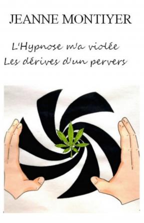 L'Hypnose m'a violée