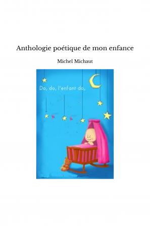 Anthologie poétique de mon enfance
