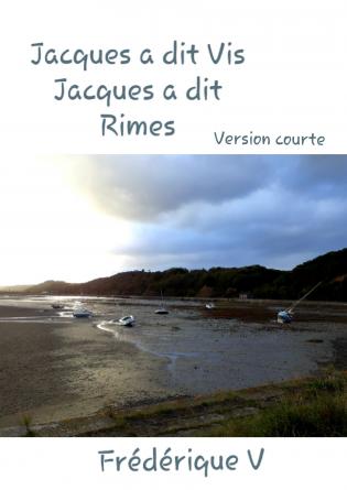 """Jacques a dit """" Vis """" (version courte)"""