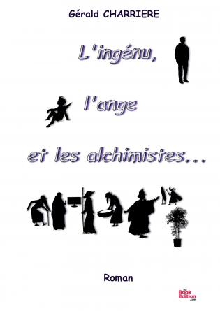 L'ingénu, l'ange et les alchimistes...