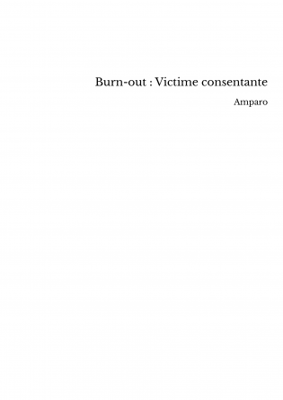 Burn-out : Victime consentante