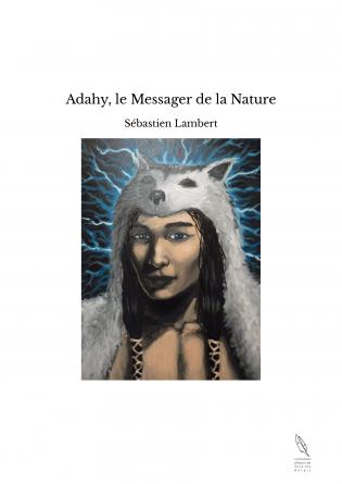 Adahy, le Messager de la Nature