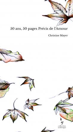 50 ans, 50 pages Précis de l'Amour