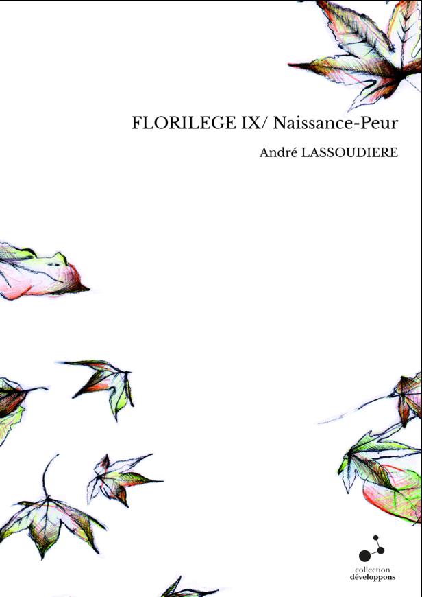 FLORILEGE IX/ Naissance-Peur