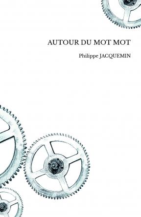 AUTOUR DU MOT MOT
