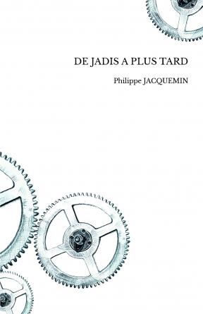 DE JADIS A PLUS TARD