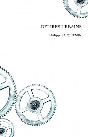 DELIRES URBAINS