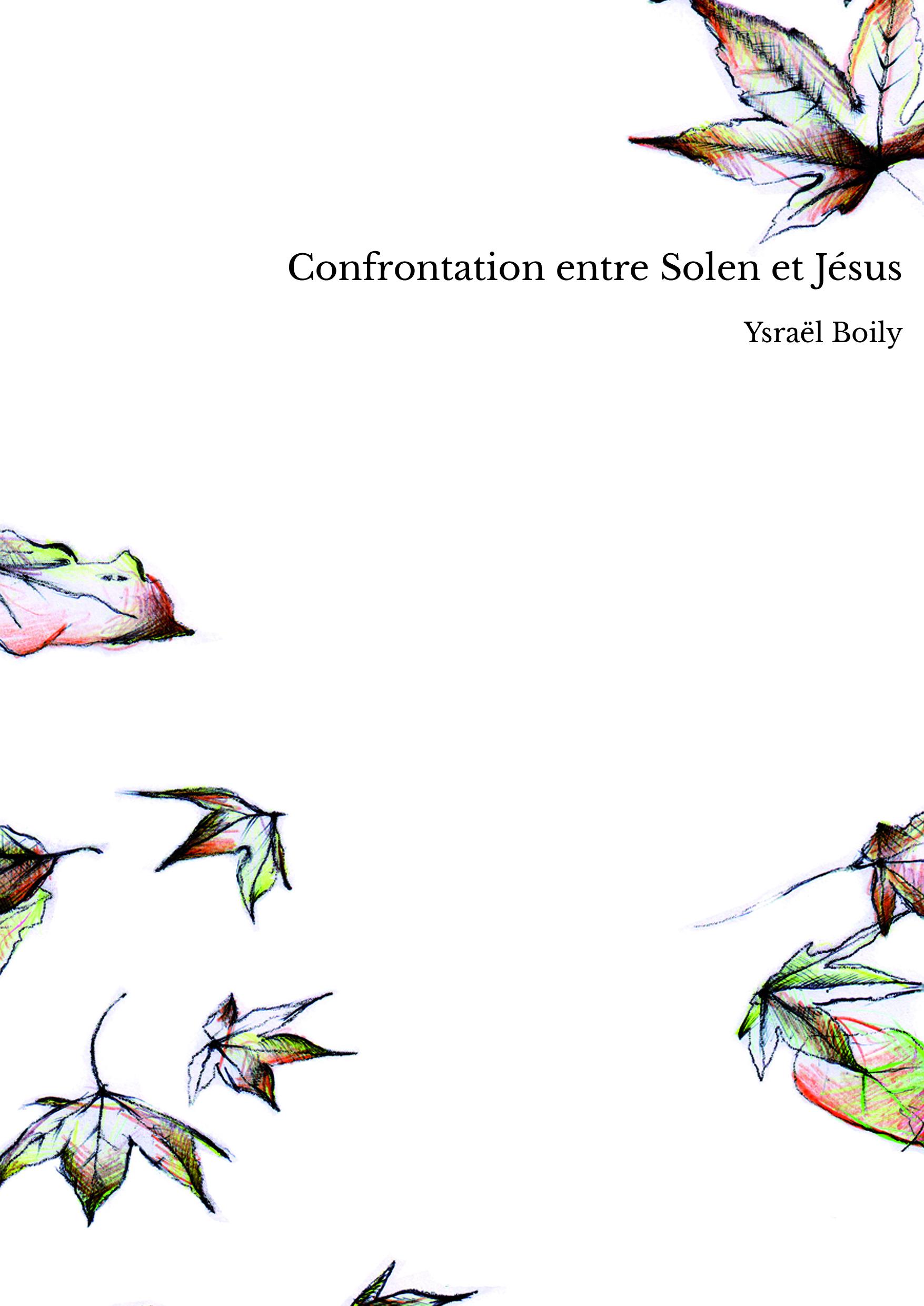 Confrontation entre Solen et Jésus