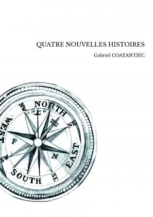 QUATRE NOUVELLES HISTOIRES