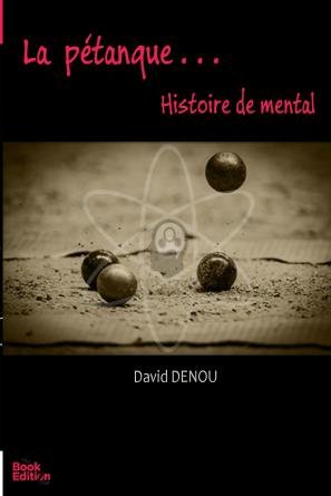 La pétanque ...Histoire de mental