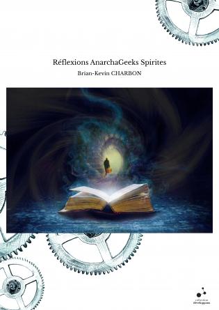 Réflexions AnarchaGeeks Spirites