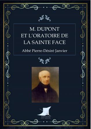 Dupont et l'Oratoire de la sainte Face