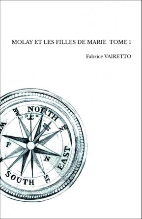 MOLAY ET LES FILLES DE MARIE TOME 1