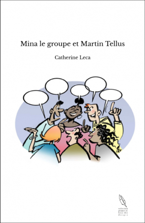 Mina le groupe et Martin Tellus