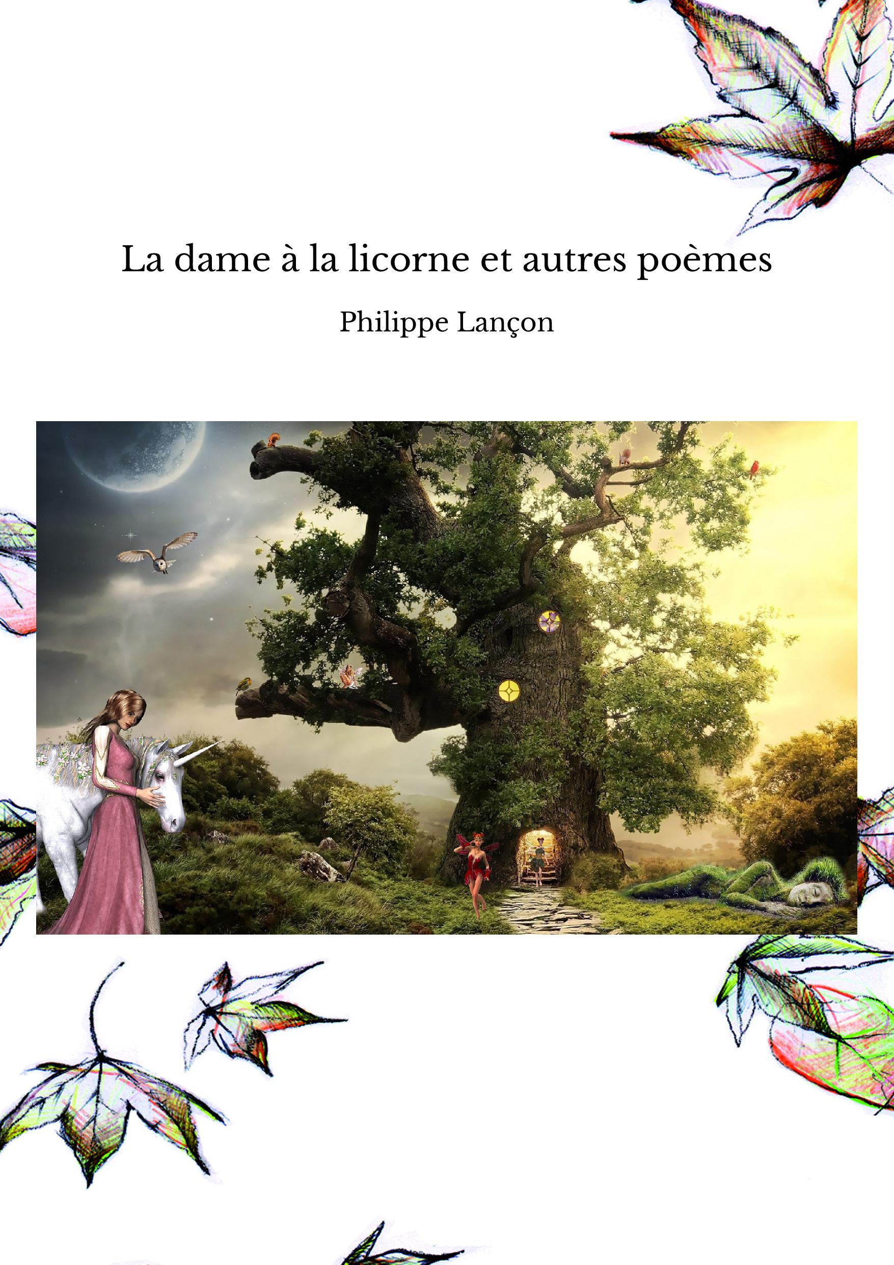 La dame à la licorne et autres poèmes