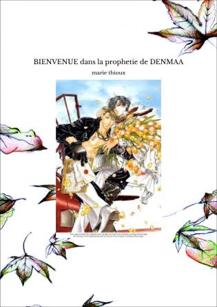 BIENVENUE dans la prophetie de DENMAA