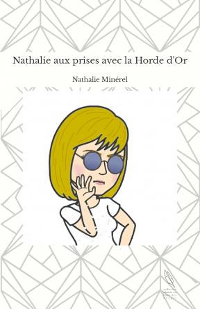 Nathalie aux prises avec la Horde d'Or