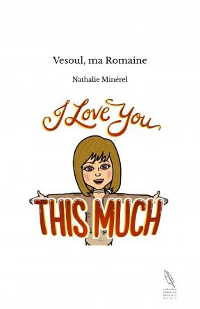 Vesoul, ma Romaine