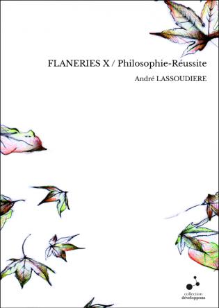 FLANERIES X / Philosophie-Réussite