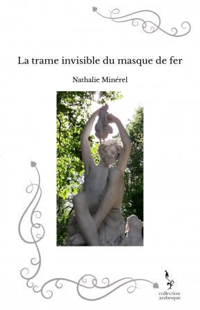 La trame invisible du masque de fer