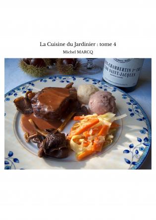 La Cuisine du Jardinier : tome 4