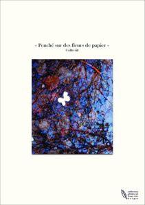 « Penché sur des fleurs de papier »