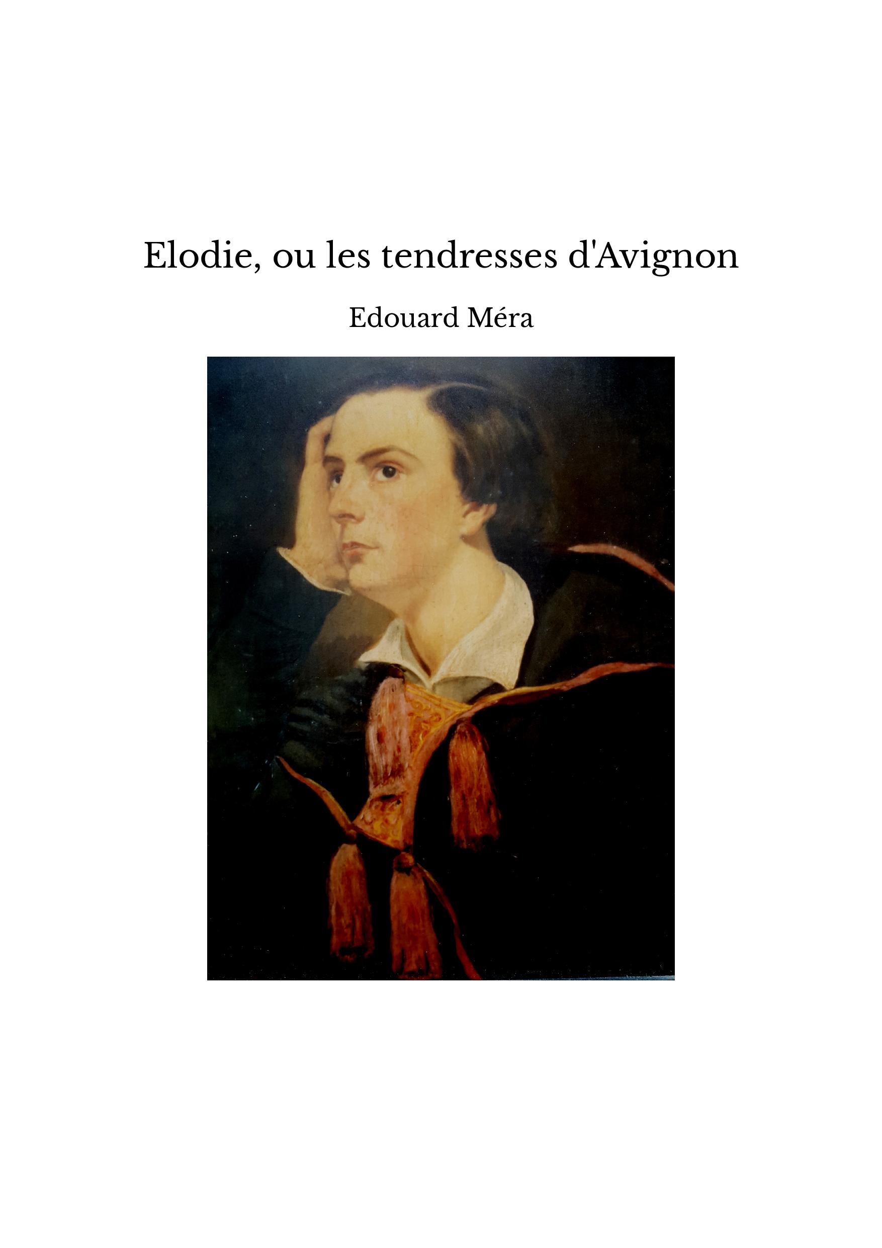 Elodie, ou les tendresses d'Avignon