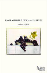 LA GRAMMAIRE DES MANDARINES