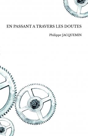 EN PASSANT A TRAVERS LES DOUTES
