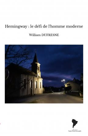 Hemingway : le défi de l'homme moderne