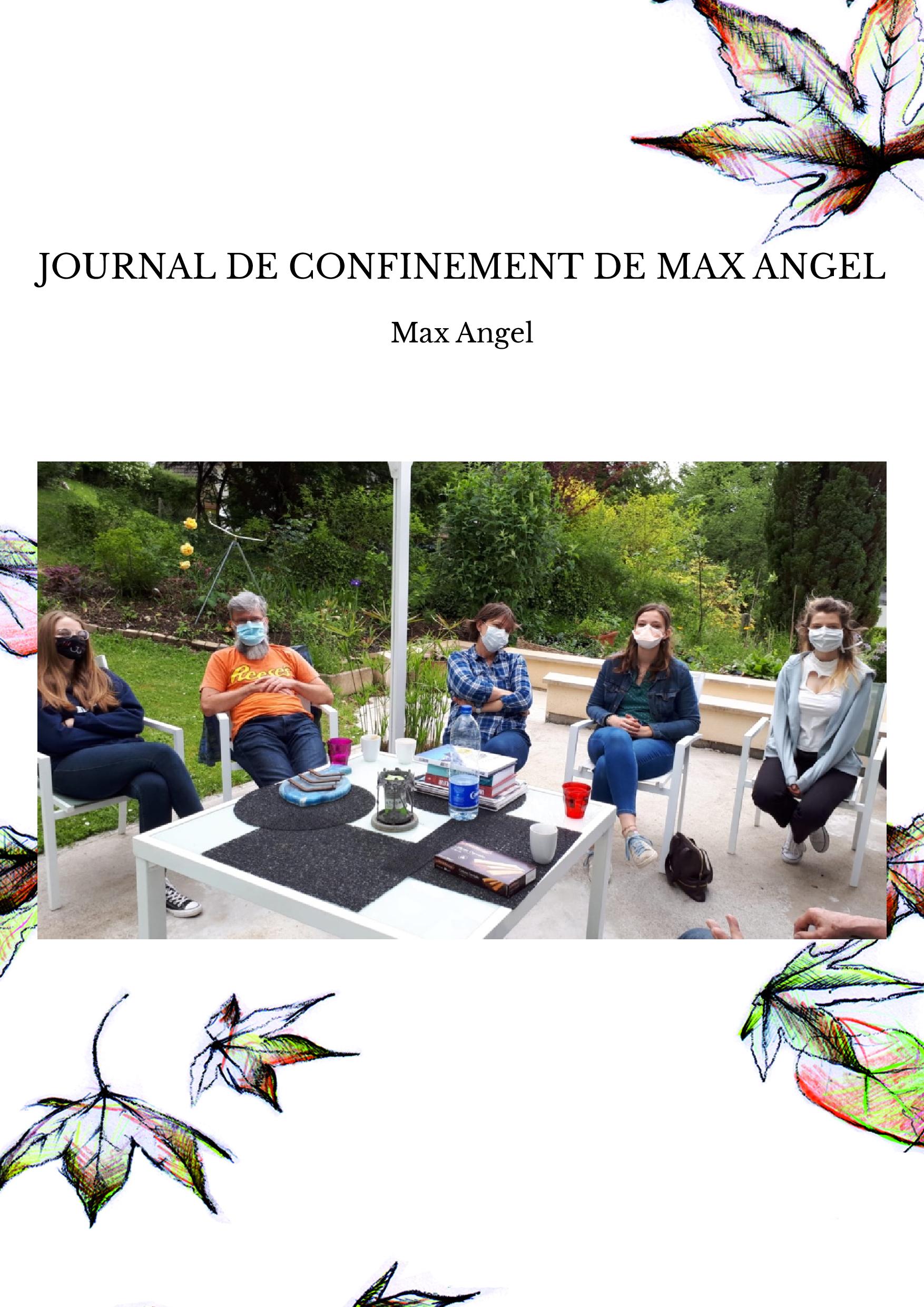 JOURNAL DE CONFINEMENT DE MAX ANGEL