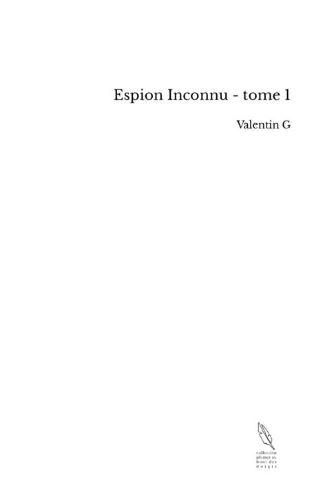 Espion Inconnu - tome 1