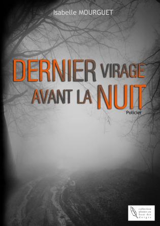 Dernier Virage avant la Nuit