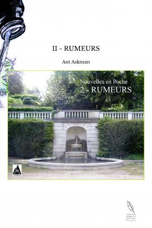 II - RUMEURS