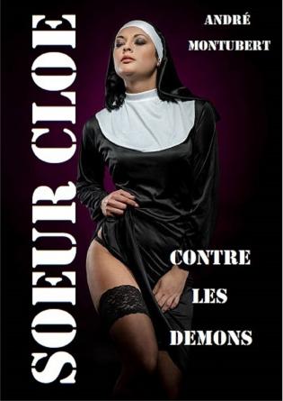 Soeur Cloé. Contre les démons