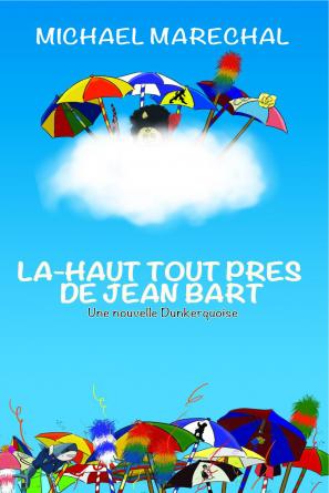 LÀ-HAUT TOUT PRES DE JEAN BART