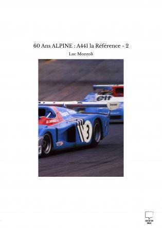 60 Ans ALPINE : A441 la Référence - 2