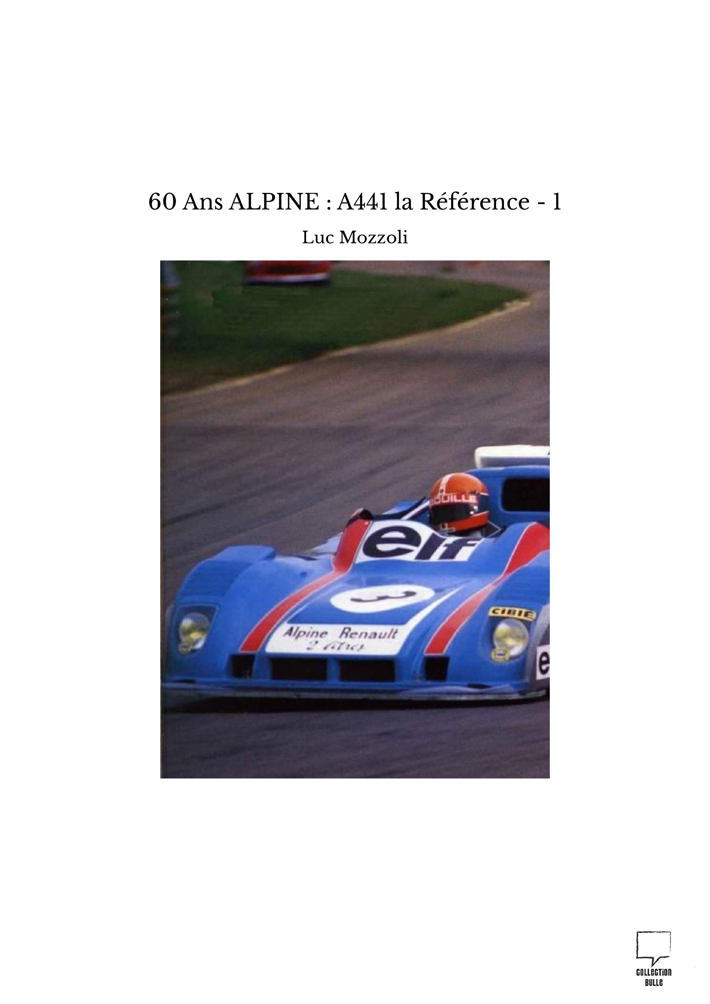 60 Ans ALPINE : A441 la Référence - 1