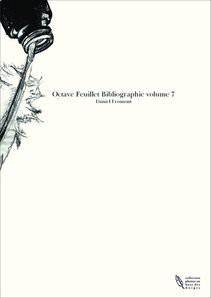Octave Feuillet Bibliographie volume 7