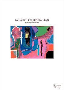 LA MAISON DES SHROWALKAN