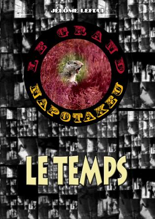 LE GRAND NAPOTAKEU / LE TEMPS