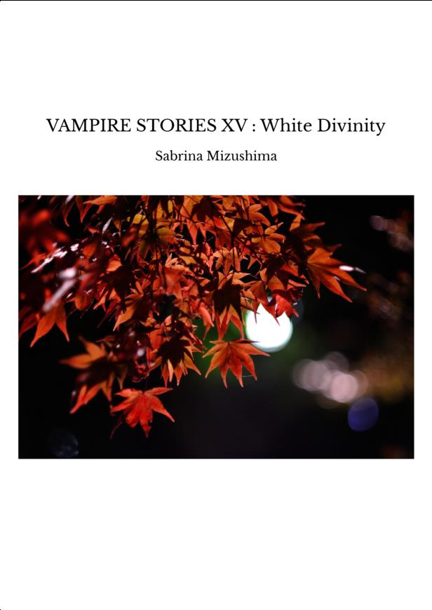 VAMPIRE STORIES XV : White Divinity