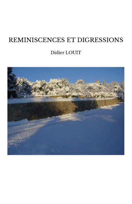 REMINISCENCES ET DIGRESSIONS