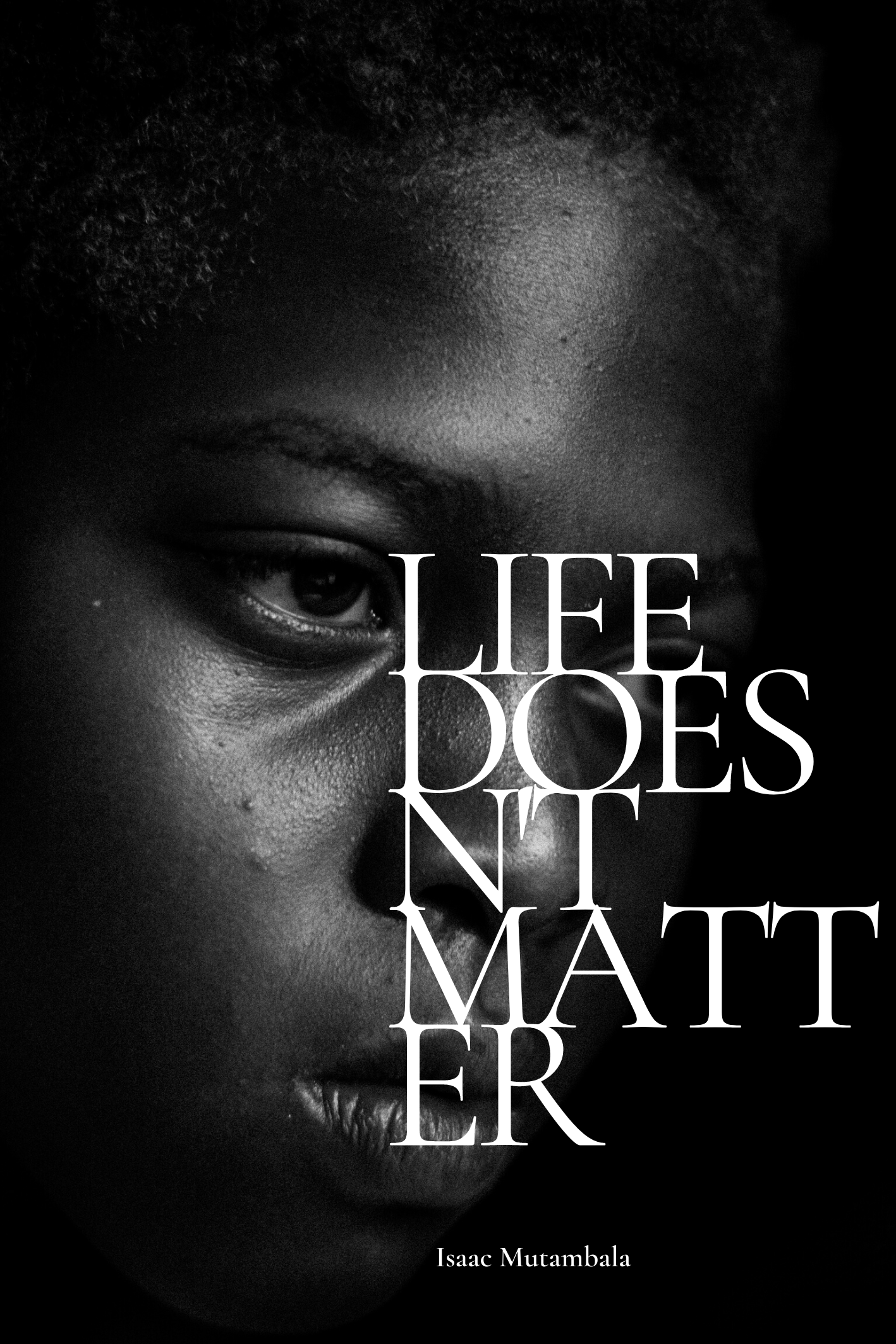 LIFE DOESN'T MATTER