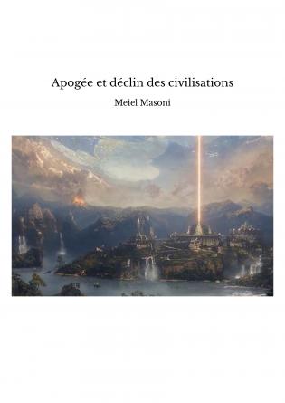Apogée et déclin des civilisations