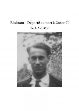 Résistant - Déporté et mort à Gusen II
