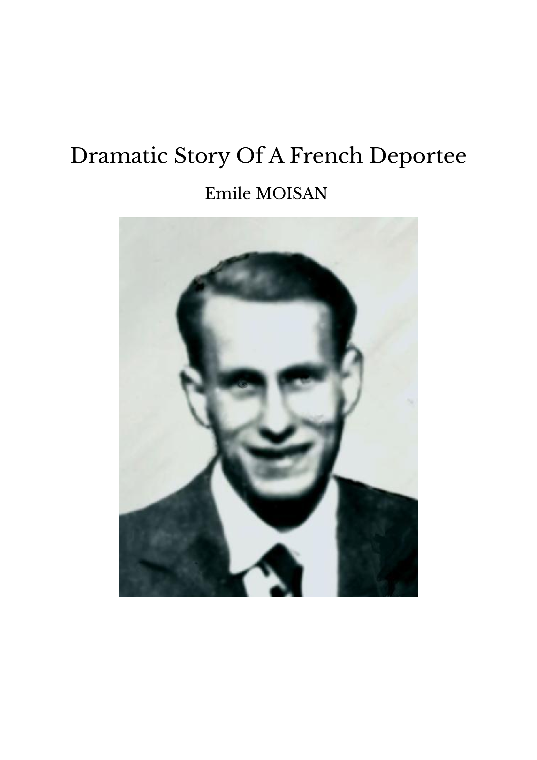 Dramatic Story Of A French Deportee
