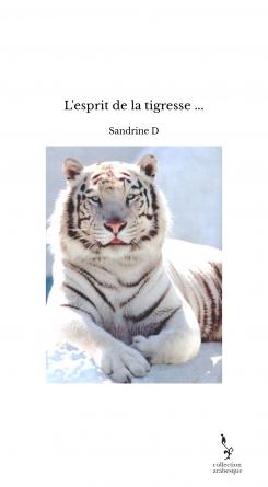 L'esprit de la tigresse ...
