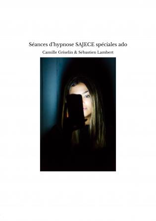 Séances d'hypnose SAJECE spéciales ado