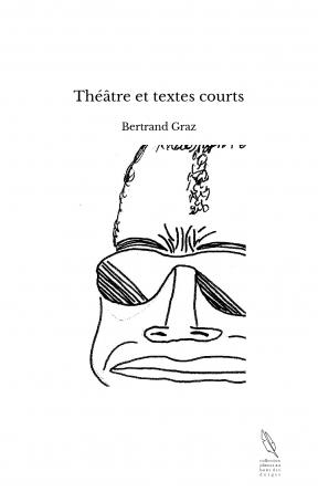 Théâtre et textes courts